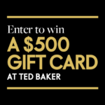 Enter To Win a $500 Gift Card At Ted Baker   Elle Canada