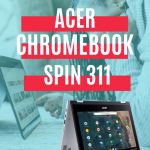 Acer Chromebook Spin 311 Giveaway • Steamy Kitchen Recipes Giveaways
