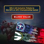 Win 2 All-Inclusive Tickets to the NFC or AFC Championship Game 2022 ($5,000 Value!)